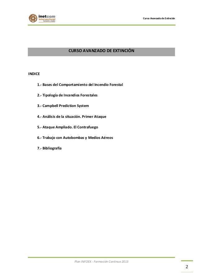 Curso Avanzado de Extinción  CURSO AVANZADO DE EXTINCIÓN  INDICE 1.- Bases del Comportamiento del Incendio Forestal 2.- Ti...