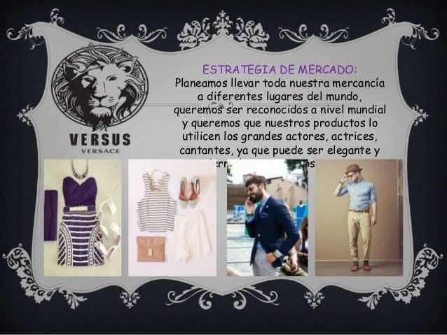 ESTRATEGIA DE MERCADO: Planeamos llevar toda nuestra mercancía a diferentes lugares del mundo, queremos ser reconocidos a ...