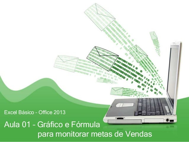 Excel Básico – Office 2013 Aula 01 – Gráfico e Fórmula para monitorar metas de Vendas