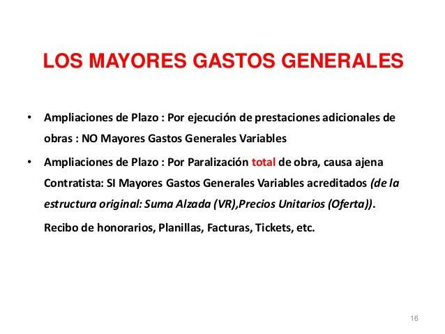 LOS MAYORES GASTOS GENERALES • Ampliaciones de Plazo : Por ejecución de prestaciones adicionales de obras : NO Mayores Gas...