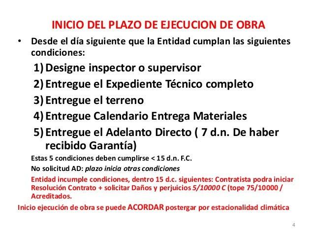 INICIO DEL PLAZO DE EJECUCION DE OBRA • Desde el día siguiente que la Entidad cumplan las siguientes condiciones: 1)Design...
