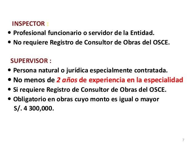 INSPECTOR :  Profesional funcionario o servidor de la Entidad.  No requiere Registro de Consultor de Obras del OSCE. SUP...