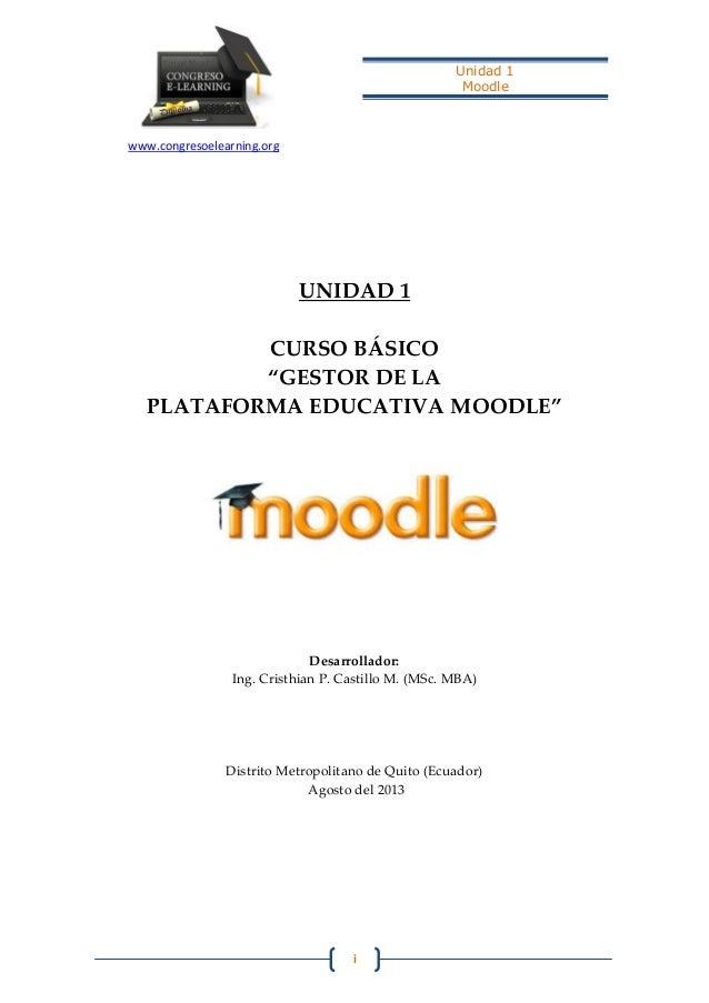 """www.congresoelearning.org Unidad 1 Moodle i UNIDAD 1 CURSO BÁSICO """"GESTOR DE LA PLATAFORMA EDUCATIVA MOODLE"""" Desarrollador..."""
