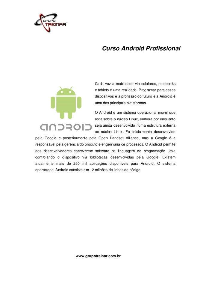Curso Android Profissional                                   Cada vez a mobilidade via celulares, notebooks               ...