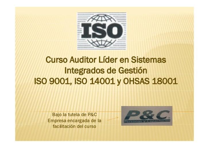 Curso Auditor Líder en Sistemas    C     A dit Líd        Si t        Integrados de Gestión            g ISO 9001, ISO 140...