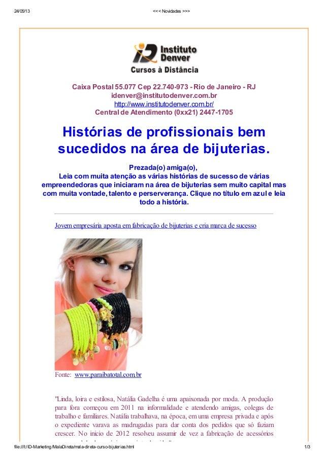 24/05/13 <<< Novidades >>>file:///I:/ID-Marketing/MalaDireta/mala-direta-curso-bijuterias.html 1/3Caixa Postal 55.077 Cep ...