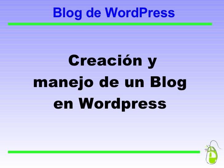 Blog de WordPress Creación y manejo de un Blog en Wordpress
