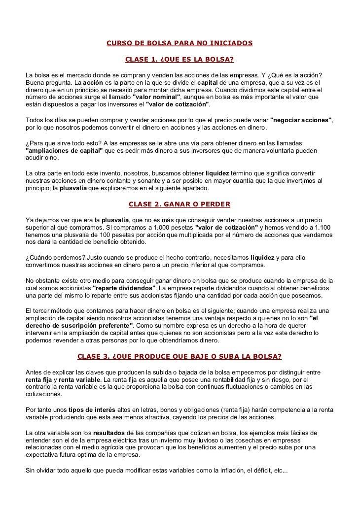 CURSO DE BOLSA PARA NO INICIADOS                                     CLASE 1. ¿QUE ES LA BOLSA?La bolsa es el mercado dond...
