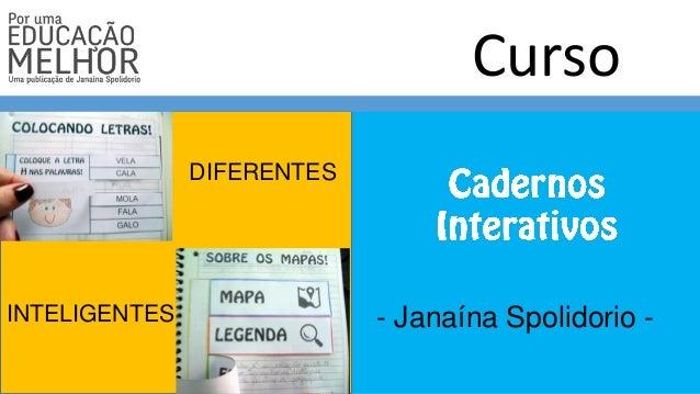 Curso - Janaína Spolidorio - DIFERENTES INTELIGENTES