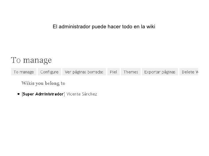 El administrador puede hacer todo en la wiki