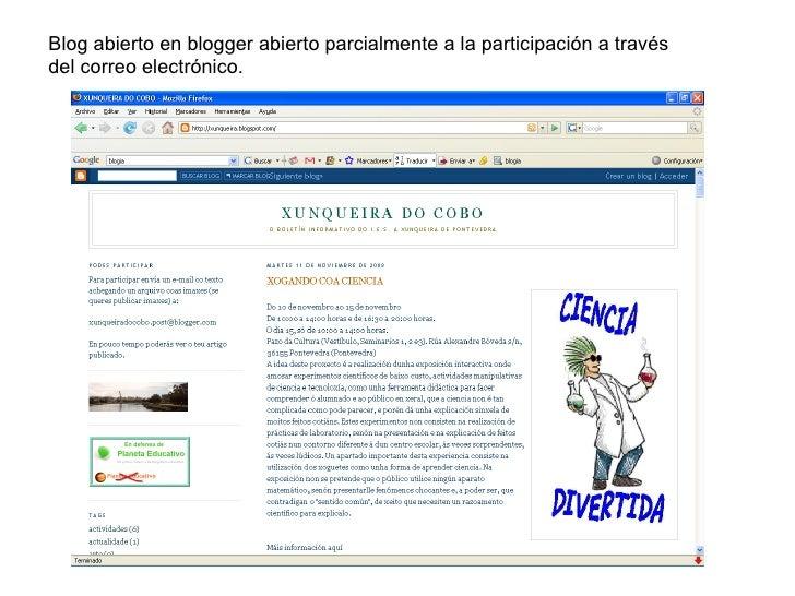 Blog abierto en blogger abierto parcialmente a la participación a través del correo electrónico.