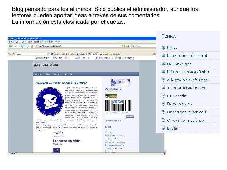 Blog pensado para los alumnos. Solo publica el administrador, aunque los lectores pueden aportar ideas a través de sus com...