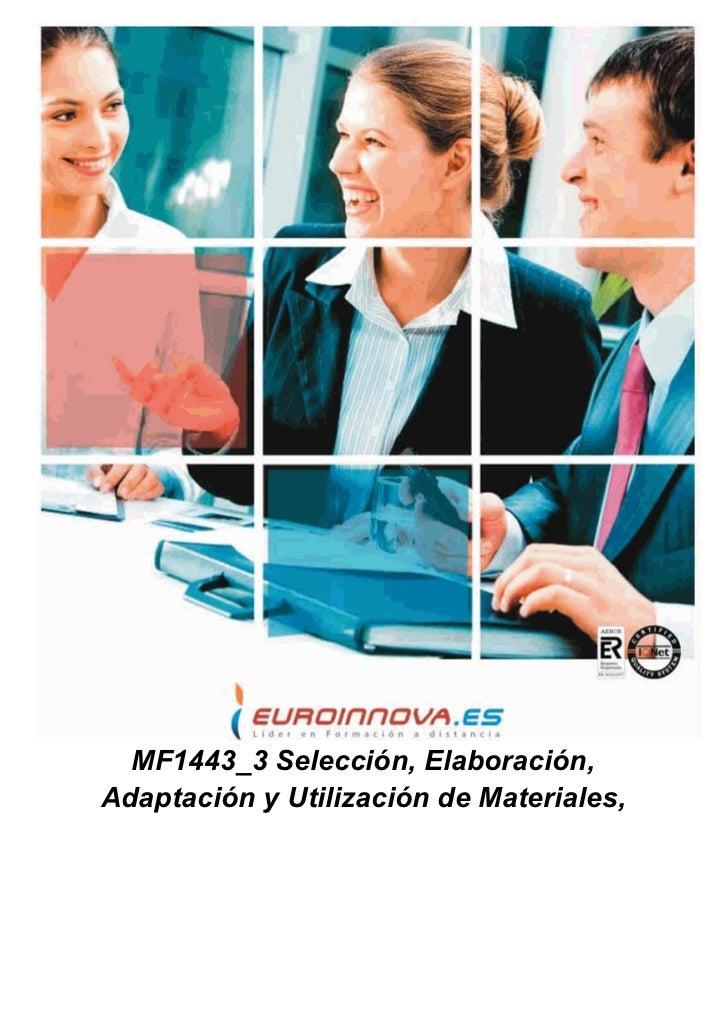 MF1443_3 Selección, Elaboración,Adaptación y Utilización de Materiales,