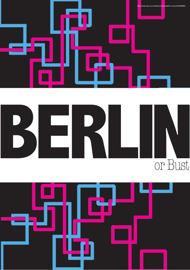 BERLINorBust http://www.lulu.com/content/e-book/berlin-or-bust/16936669