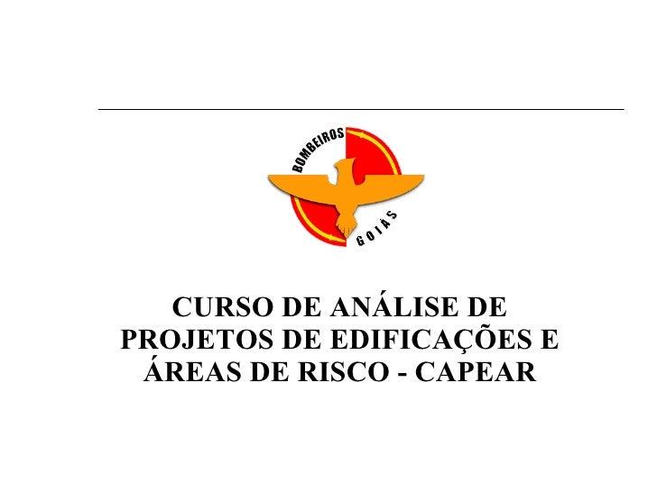 CURSO DE ANÁLISE DE PROJETOS DE EDIFICAÇÕES E ÁREAS DE RISCO - CAPEAR