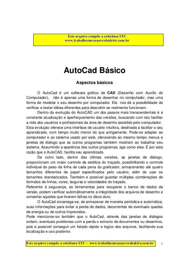 www.megacursos.com.br 1 Apostila distribuída com o CD MEGA CURSOS AutoCad Básico Aspectos básicos O AutoCad é um software ...