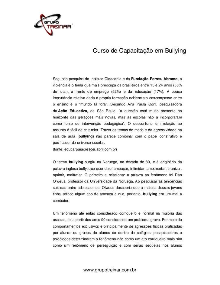 Curso de Capacitação em BullyingSegundo pesquisa do Instituto Cidadania e da Fundação Perseu Abramo, aviolência é o tema q...