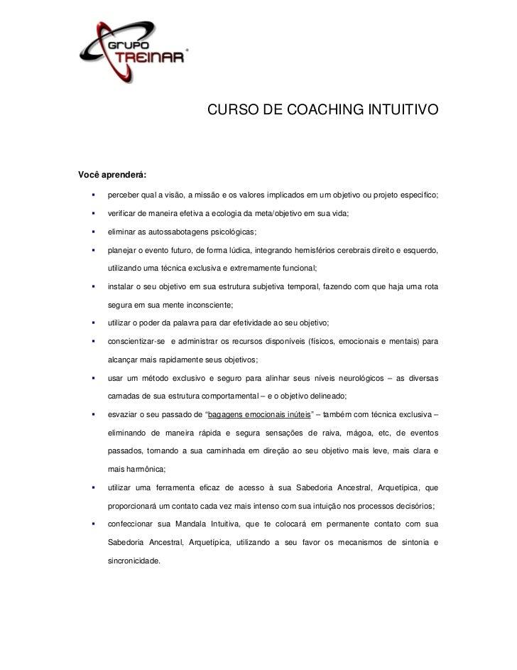 CURSO DE COACHING INTUITIVOVocê aprenderá:      perceber qual a visão, a missão e os valores implicados em um objetivo ou ...