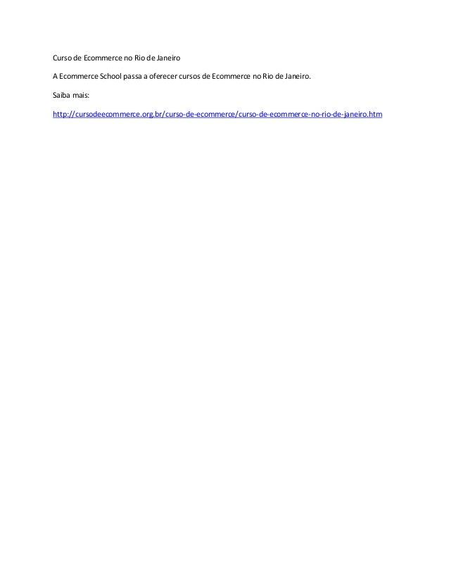 Curso de Ecommerce no Rio de JaneiroA Ecommerce School passa a oferecer cursos de Ecommerce no Rio de Janeiro.Saiba mais:h...