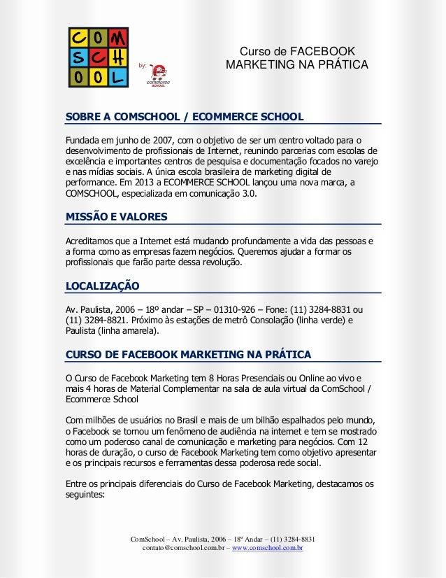 Curso de FACEBOOK MARKETING NA PRÁTICA  SOBRE A COMSCHOOL / ECOMMERCE SCHOOL Fundada em junho de 2007, com o objetivo de s...