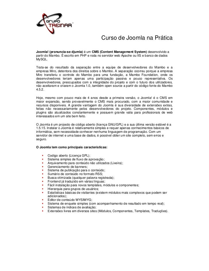 Curso de Joomla na PráticaJoomla! (pronuncia-se djumla) é um CMS (Content Management System) desenvolvido apartir do Mambo...