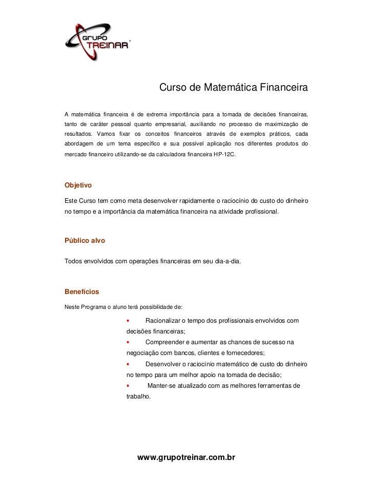 Curso de Matemática FinanceiraA matemática financeira é de extrema importância para a tomada de decisões financeiras,tanto...