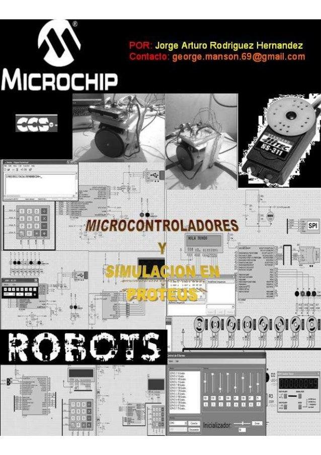 PrologoAntes de empezar estos cursos de microcontroladores, les quiero dar las gracias por a verbajado este libro, a mi si...