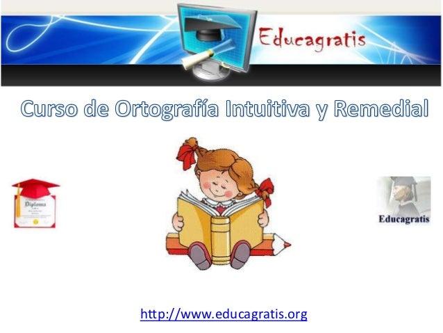 Cursos gratis de ortograf a intuitiva y remedial for Cursos de jardineria y paisajismo gratis