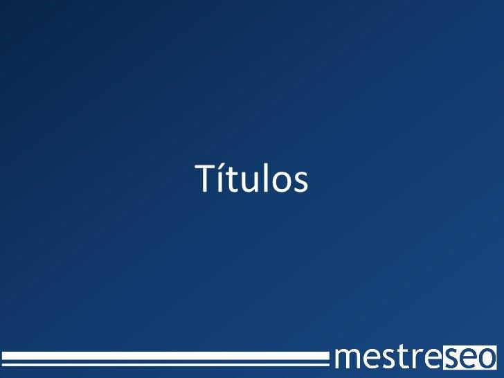 Meta DescriptionSoluçãoExistem listas na Internet:1. http://bit.ly/cta-12. http://bit.ly/cta-2