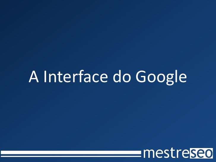 A Interface do Google                    Sitelinks