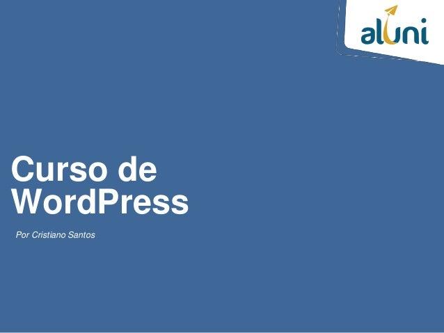 Curso de WordPress Por Cristiano Santos