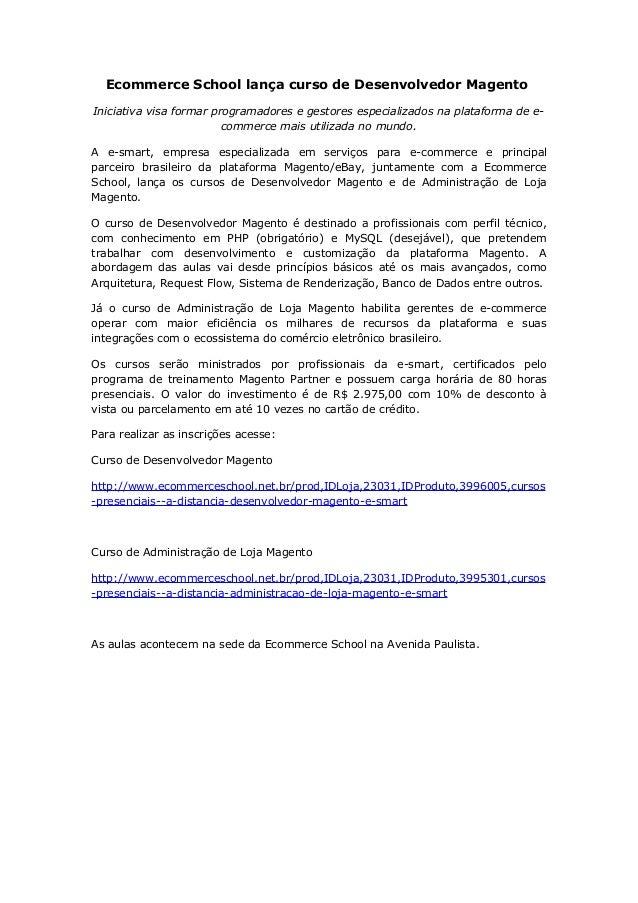 Ecommerce School lança curso de Desenvolvedor Magento Iniciativa visa formar programadores e gestores especializados na pl...