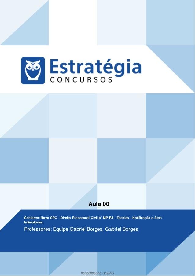 Aula 00 Conforme Novo CPC - Direito Processual Civil p/ MP-RJ - Técnico - Notificação e Atos Intimatórios Professores: Equ...