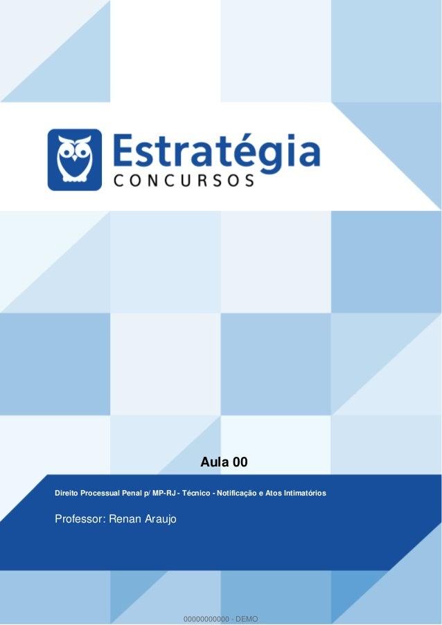Aula 00 Direito Processual Penal p/ MP-RJ - Técnico - Notificação e Atos Intimatórios Professor: Renan Araujo 00000000000 ...