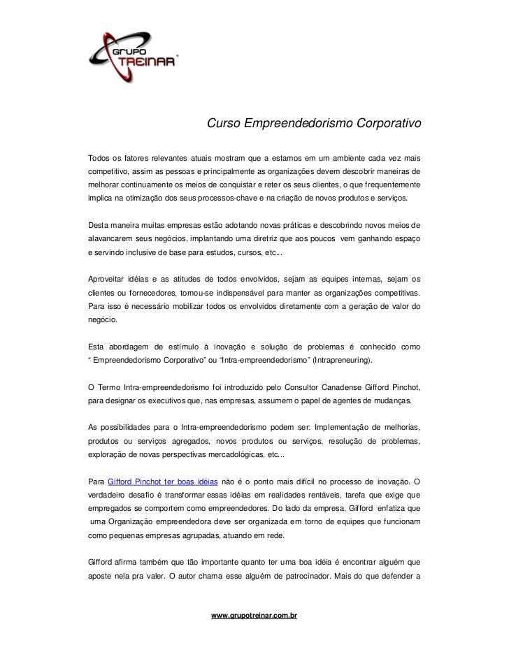Curso Empreendedorismo CorporativoTodos os fatores relevantes atuais mostram que a estamos em um ambiente cada vez maiscom...