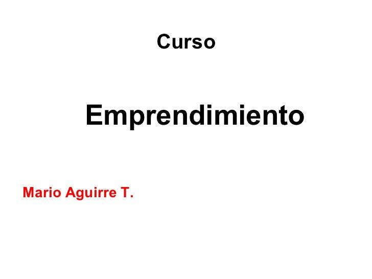 Curso Emprendimiento Mario Aguirre T.
