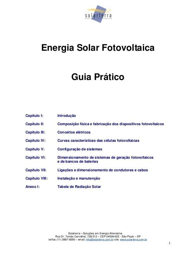 Solarterra – Soluções em Energia Alternativa Rua Dr. Tomás Carvalhal, 728-312 – CEP 04006-002 - São Paulo – SP tel/fax (11...