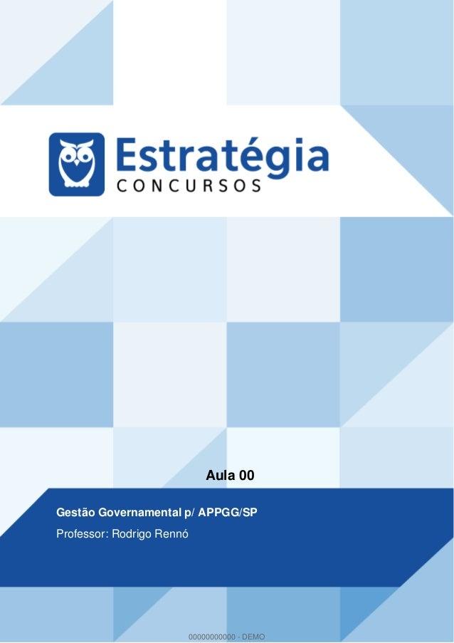 Aula 00 Gestão Governamental p/ APPGG/SP Professor: Rodrigo Rennó 00000000000 - DEMO