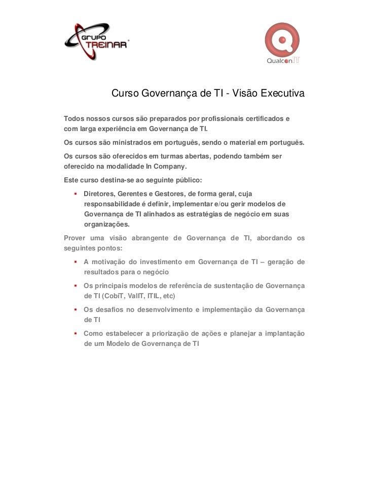 Curso Governança de TI - Visão ExecutivaTodos nossos cursos são preparados por profissionais certificados ecom larga exper...