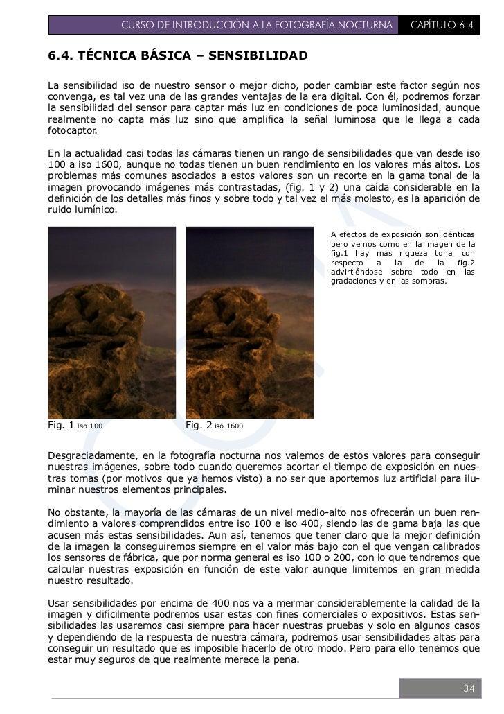 CURSO DE INTRODUCCIÓN A LA FOTOGRAFÍA NOCTURNA         CAPÍTULO 6.4Por otro lado, es cierto, que el ruido a sensibilidades...