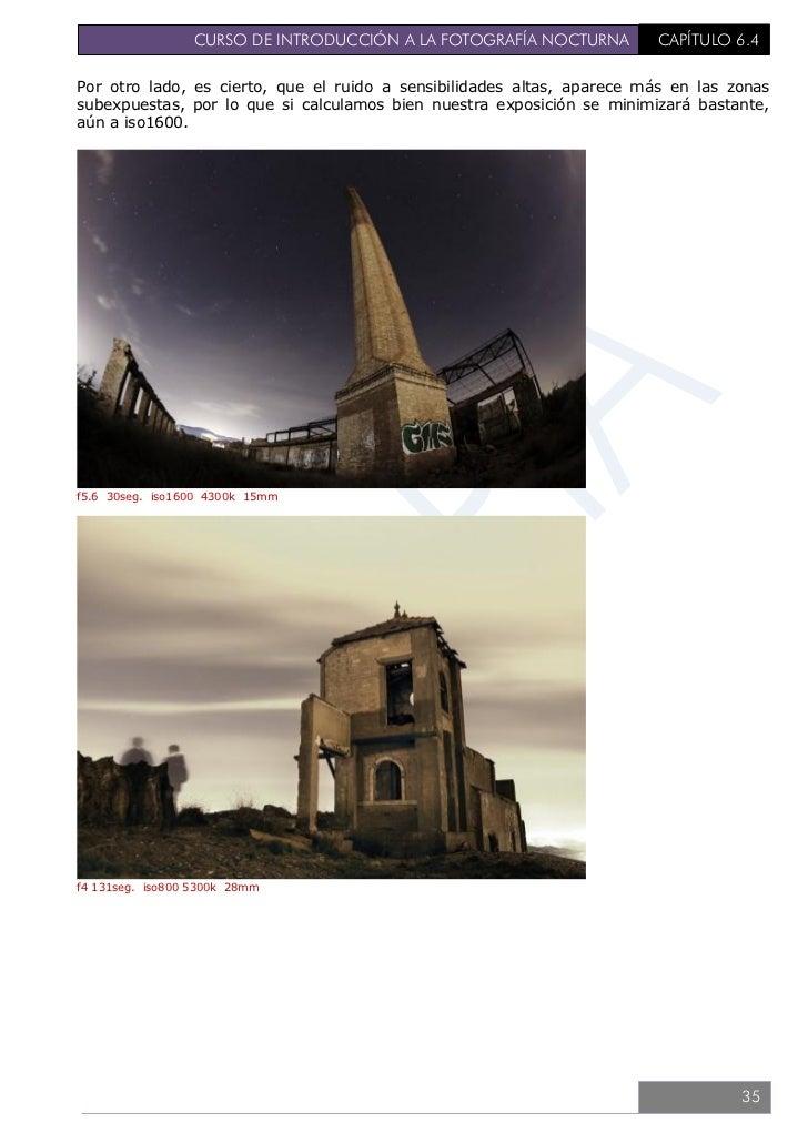 CURSO DE INTRODUCCIÓN A LA FOTOGRAFÍA NOCTURNA                             CAPÍTULO 6.4f5.6 1163seg. iso100 4000k 17mmDepe...