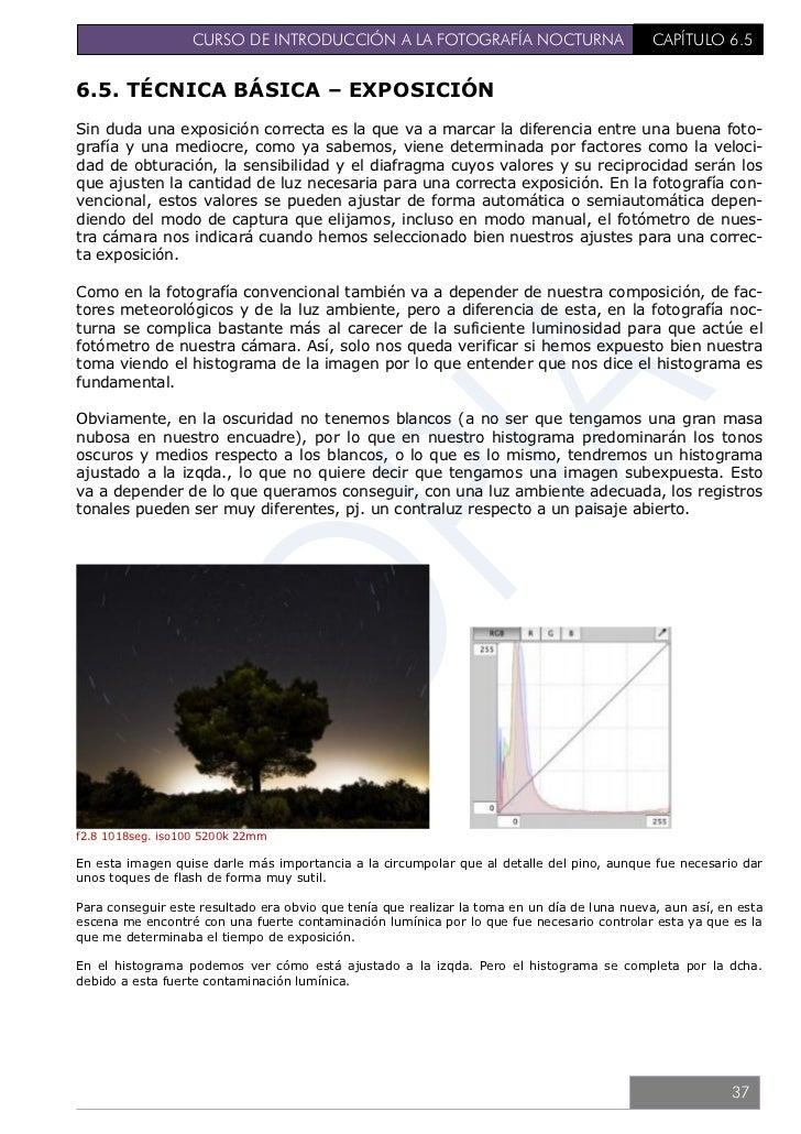 CURSO DE INTRODUCCIÓN A LA FOTOGRAFÍA NOCTURNA                            CAPÍTULO 6.5f5.6 1345seg. iso100 5200k 25mmSin e...
