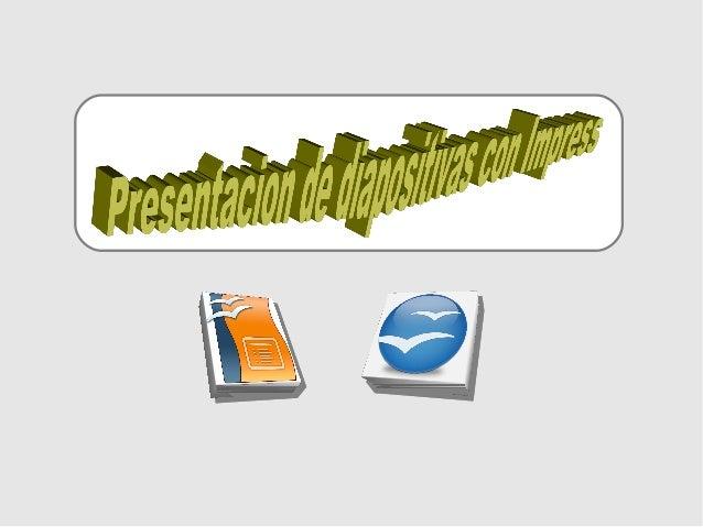 Impress es un programa de OpenOffice que permite realizar presentacionesde diapositivas de forma similar al Power Point de...