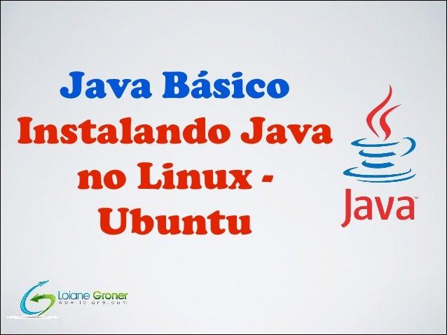 Java Básico Instalando Java no Linux Ubuntu