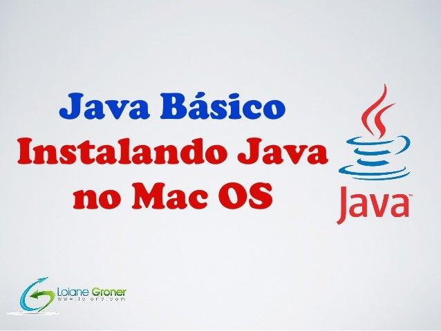 Java Básico Instalando Java no Mac OS