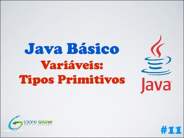 Java Básico  Variáveis: Tipos Primitivos  #11