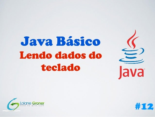 Java Básico Lendo dados do teclado #12