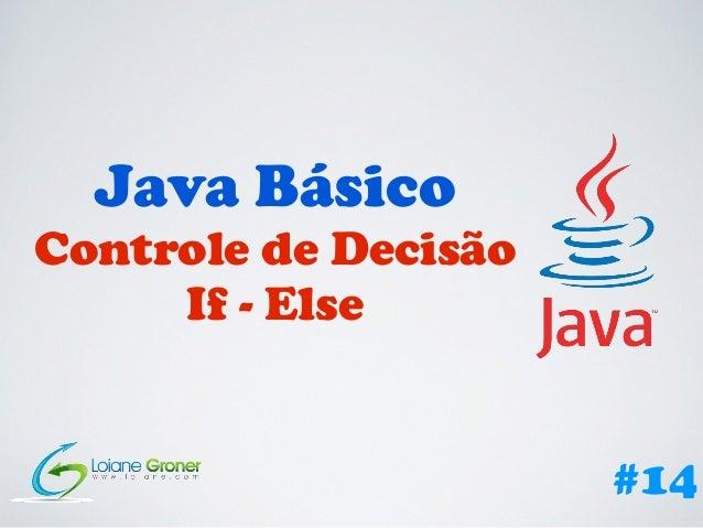 Java Básico Controle de Decisão If - Else #14