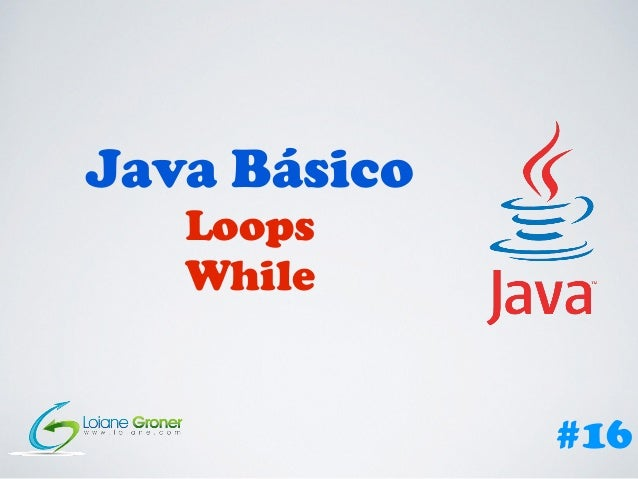 Java Básico Loops While #16