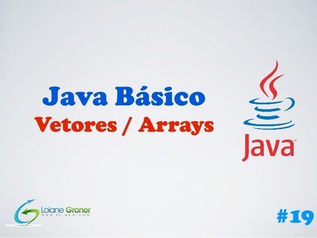 Java Básico Vetores / Arrays #19